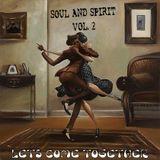 SOUL AND SPIRIT VOL.2  LETS COME TOGETHER