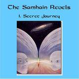 The Samhain Revels - Part 1:  Secret Journey