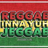 Reggae inna yuh Jeggae 28-8-17
