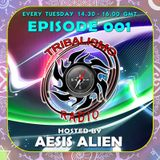 TRIBALISMO RADIO hosted by Aesis Alien EPISODE 001