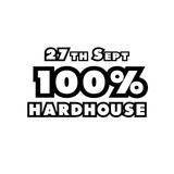 27th Sept 100% Hard House - Jase H House