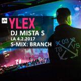 Branch - S-Mix 04022017, Dj Mista S @ YleX