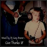 Mixed by Dj Gary Braner - Give Thanks 18'