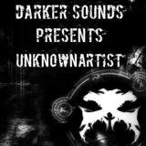 Darker Sounds #67 Presents unKNOWnARTist