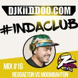Reggaeton x Moobahton Mix#16 (91.9FM La Z-Urbana Medellin Colombia)
