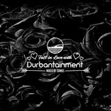 Fall In Love With Durbantainment Vol.1 (Mixed By DeeJay Sanks)