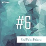 Paul Pollux - Podcast #6 | 01.06.2017