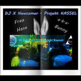 Frau Hase (a.k.a. Bunny)  ***26/12/2018 RADIOSHOW AUF CLUBSOUNDZ.FM ***DJ X Newcomer-Projekt Kassel
