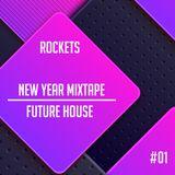 FUTURE HOUSE NEW YEAR MIXTAPE