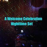 A Welcome Celebration - Nighttime Set