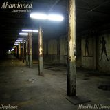 Abandoned - Deep House Mix