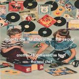 Records Are Like Chocolate... the Sequel