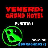 Venerdì Grand Hotel - Puntata 1