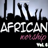 AfricanWorshipMix[Vol.6]