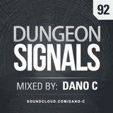 Dungeon Signals Podcast 92 - Dano C