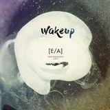 E/A podcast # 10 Wake Up dj set