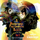 A Monstrous Psychedelic Bubble Exploding In Your Mind - Vol.2: 'Pagan Love Vibrations'