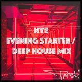 NYE Evening Starter / Deep House Mix