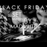 Black Friday Part II