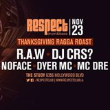 "R.A.W. and Dyer MC LIVE AT RESPECT L.A. ""RAGGA ROAST 2017"""