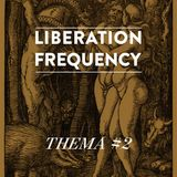 Liberation Frequency Thema #02