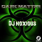 DARK MATTER 009 - Guest Mix DJ Noxious - BassPort FM