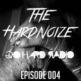 The Hardnoize - GO HARD Radio 004