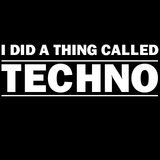 I did a thing called Techno