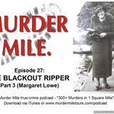 #27 - The Blackout Ripper Part 3