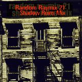 Random raymix 21 - shadow ruins mix