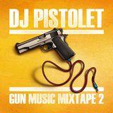 DJ PISTOLET GUN MUSIC MIXTAPE 2