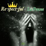 re-spect-ful LA PENSEE