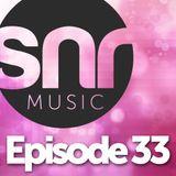 SNR Music - Episode 33