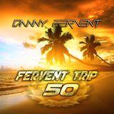 Fervent Trip 50