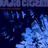 Radio Citizen - Hope & Despair Outtakes & Remixes Mix