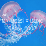 The Mr. Bolshy Radio Show #008