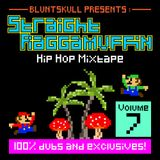 Straight Raggamuffin Hip Hop Mixtape Volume 7