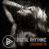 Digital Rhythmic - Loverman_76 (KissFM 2.0 Radio Show)