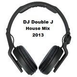 DJ Double J House Mix 2013