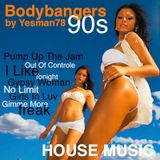 90s BODYBANGERS VERSION (pump up the jam, no limit, i like,  girls in luv, gimme more, gypsy woman)