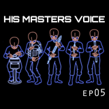 His Masters Voice with Kylo Ren (Show 05)