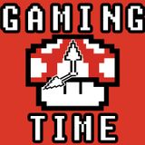 Gaming Time Episode 3