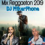 DJ MikerPhone Mix Reggaeton 2019