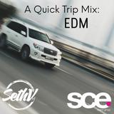 SCE RADIO - DJ Seth Velez - A quick trip : EDM