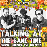 #1703: Talking At The Same Time (feat. The Giraffes)
