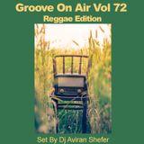 Groove On Air Vol 72 - Reggae Edition
