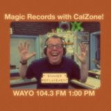 Magic Records with Cal Zone!  7/25/17 WAYO FM Rochester