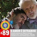 #89 - O Amor É Estranho