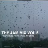 The 4 AM Mix Vol. 5