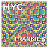 HYC 056 - Frankie $ (Tokyo)